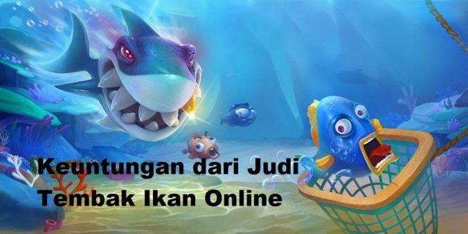 Tips Banyak Keuntungan dari Judi Tembak Ikan Online